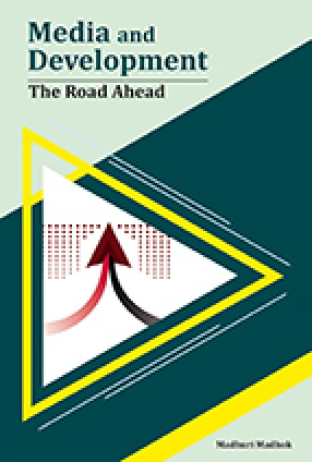 Media and Development: The Road Ahead