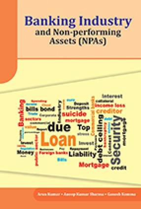 Banking Industry and Non-Performing Assets: NPAs