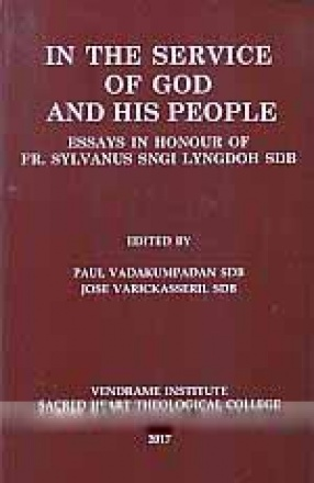 In The Service of God and his People: Essays in Honour of Fr. Sylvanus Sngi Lyngdoh SDB