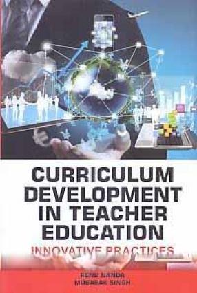 Curriculum Development in Teacher Education: Innovative Practices