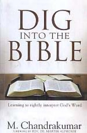 Dig Into The Bible: Learning to Rightly Interpret God's Word