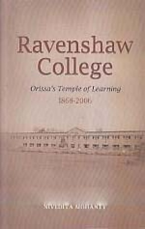 Ravenshaw College: Orissa's Temple of Learning, 1868-2006