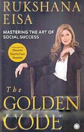 The Golden Code: Mastering The Art of Social Success