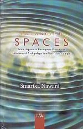 Entangled Spaces: Some Aspects of Portuguese Presence in Coromandel-Archipelago Southeast Asia Complex