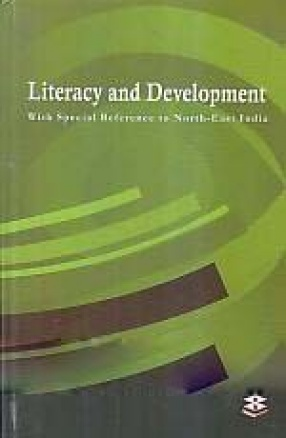 Literacy and Development: With Special Reference to North-East India
