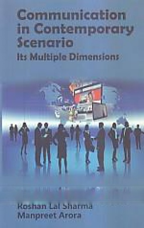 Communication in Contemporary Scenario: Its Multiple Dimensions