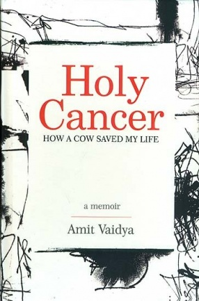 Holy Cancer: How a Cow Saved My Life