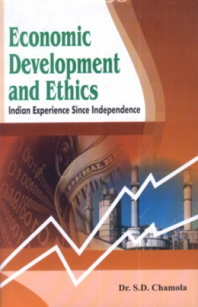 Economic Development and Ethics: Indian Experience Since Independence