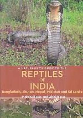 A Naturalist's Guide to The Reptiles of India, Bangladesh, Bhutan, Nepal, Pakistan and Sri Lanka