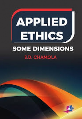 Applied Ethics: Some Dimensions