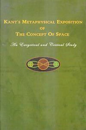 Kant's Metaphysical Exposition of the Concept of Space: An Exegetical and Critical Study