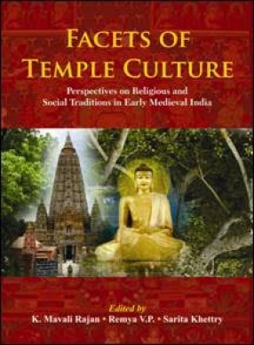 Facets of Temple Culture: Perspectives on Religious and Social Traditions in Early Medieval India
