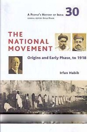 The National Movement: Origins and Early Phase, to 1918