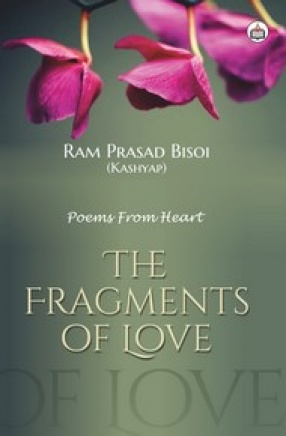The Fragments of Love: Poems from Heart