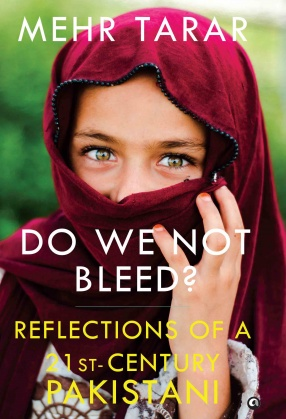 Do We Not Bleed?: Reflections of a 21st-Century Pakistani