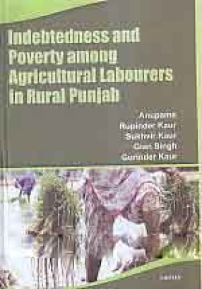 Indebtedness and Poverty Among Agricultural Labourers in Rural Punjab
