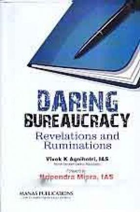 Daring Bureaucracy: Revelations and Ruminations
