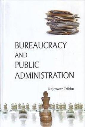 Bureaucracy and Public Administration
