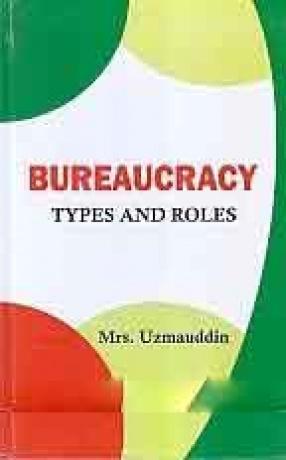 Bureaucracy: Types and Roles