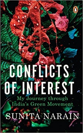 Conflicts of Interest: My Journey Through India's Green Movement