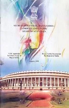 Secretary-General Rajya Sabha: A Profile and a Work Study of Activities