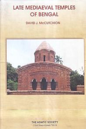 Late Mediaeval Temples of Bengal: Origins and Classification