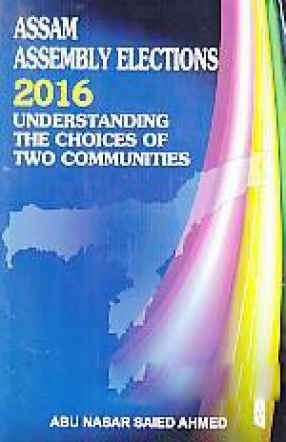 Assam Assembly Elections 2016: Understanding the Choices of Two Communities