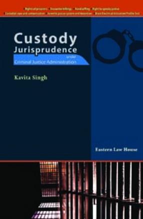 Custody Jurisprudence Under Criminal Justice Administration
