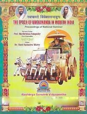 Navabharate Vivekanandayugah: The Epoch of Vivekananda in Modern India: Proceedings of National Seminar