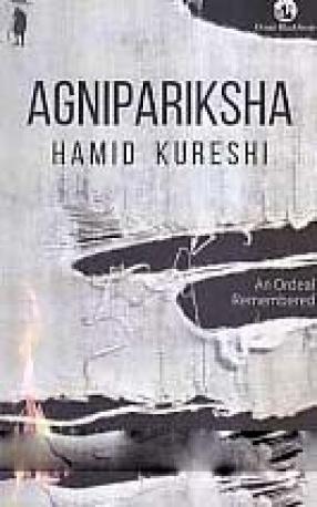 Agnipariksha: An Ordeal Remembered