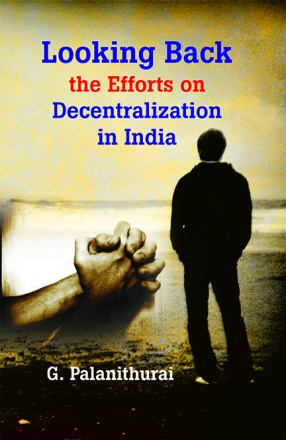 Looking Back the Efforts on Decentralization in India