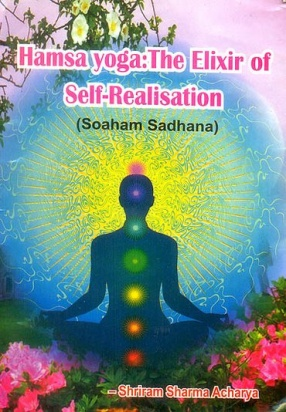 Hamsa Yoga: The Elixir of Self Realisation: Soaham Sadhana