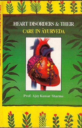 Heart Disorders & Their Care in Ayurveda