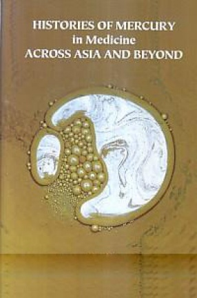 Histories of Mercury in Medicine Across Asia and Beyond