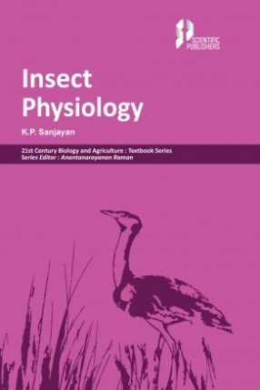 Insect Physiology 21st Century Biology and Agriculture