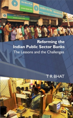 Reforming the Indian Public Sector Banks: The Lessons and the Challenges