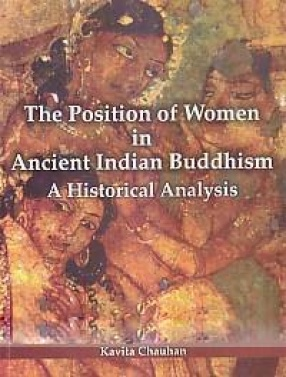 The Position of Women in Ancient Indian Buddhism: A Historical Analysis
