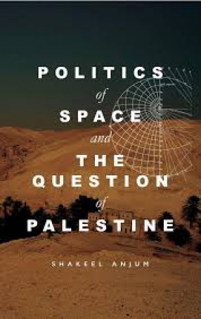 Politics of Space and The Question of Palestine