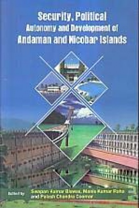 Security, Political Autonomy and Development of Andaman and Nicobar Islands