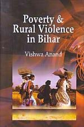 Poverty & Rural Violence in Bihar: A Sociological Analysis