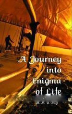 A Journey Into Enigma of Life: A Discovery: Basic Science of Life