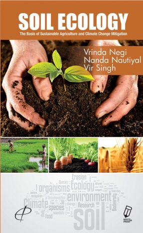Soil Ecology the Basis of Sustainable Agriculture and Climate Change Mitigation
