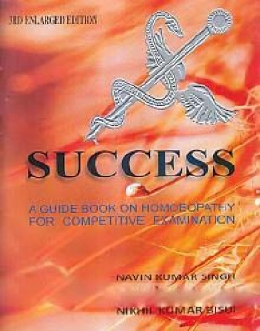Success: A Guide Book on Homoeopathy for Competitive Examination
