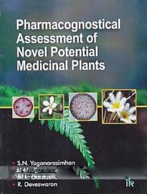 Pharmacognostical Assessment of Novel Potential Medicinal Plants