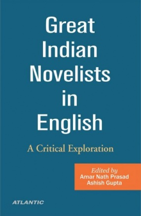 Great Indian Novelists in English: A Critical Exploration