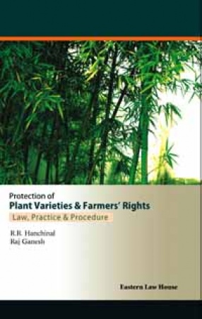 Protection of Plant Varieties & Farmers Rights: Law, Practice & Procedure