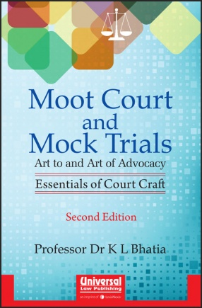 Moot Court and Mock Trials: Art to and Art of Advocacy: Essentials of Court Craft