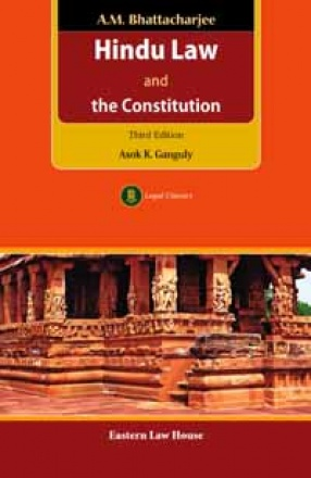 A.M. Bhattacharjee Hindu Law and the Constitution