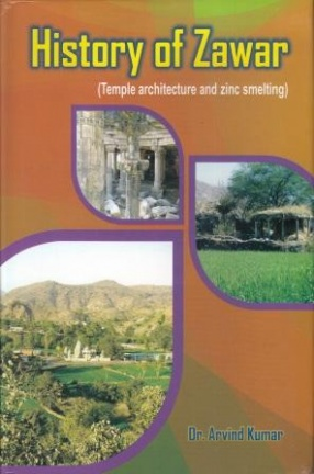 History of Zawar: Temple Architecture and Zinc Smelting