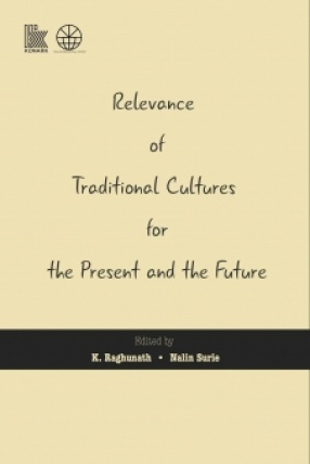 Relevance of Traditional Cultures for the Present and the Future